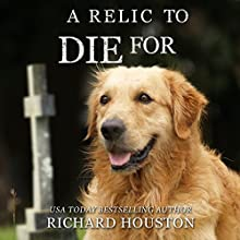 A Relic to Die For: To Die For, Book 5 Audiobook by Richard Houston Narrated by Tom Taverna