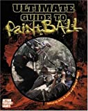Ultimate Guide to Paintball, John Little, Curtis Wong, 0809225492