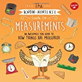 The Know-Nonsense Guide to Measurements: An Awesomely Fun Guide to How Things are Measured! (Know Nonsense Series)