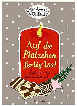 Hölker 333952 Der kleine Küchenfreund: Auf die Plätzchen, fertig ...