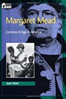 Margaret Mead: Coming Of Age In America (Oxford