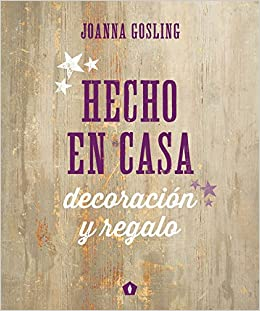 Hecho en casa (Spanish Edition): Joanna Gosling: 9788416407040: Amazon.com: Books