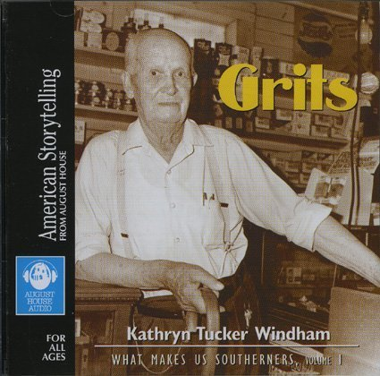 Grits (What Makes Us Southerners) by August House