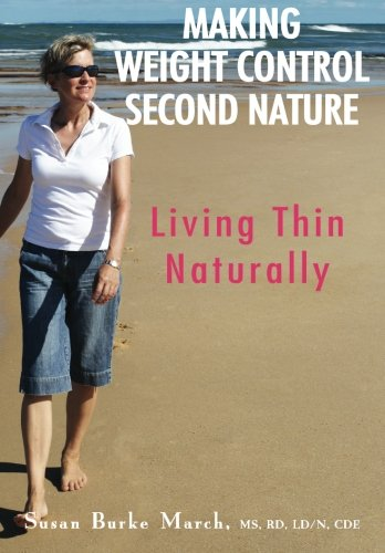 Download Making Weight Control Second Nature: Living Thin Naturally pdf epub