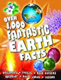 Over 1000 Fantastic Earth Facts, Various, 143514418X