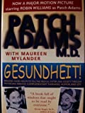 Gesundheit! Bringing Good Health to You, the Medical System, and Society through Physician Service, Complementary Therapies, Humor, and Joy