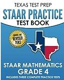 #6: TEXAS TEST PREP STAAR Practice Test Book STAAR Mathematics Grade 4: Includes 3 Complete STAAR Math Practice Tests