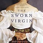 The Sworn Virgin: A Novel | Kristopher Dukes