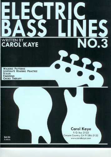 Elec. Bass Lines No. 3 book by Carol Kaye (The 3rd in the Bass Lines Series Carol Kaye wrote in the 1970s., Fine Interval and Note Reading Training.)