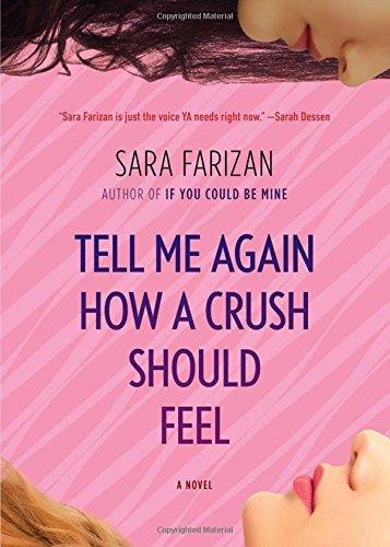 Tell Me Again How a Crush Should Feel: A Novel PDF