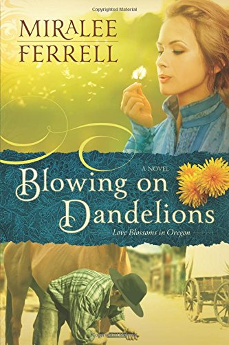 Read Online Blowing on Dandelions (Love Blossoms in Oregon) PDF