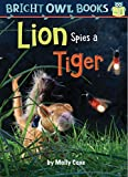 Lion Spies a Tiger: Long Vowel I (Bright Owl Books)