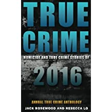 True Crime: Homicide & True Crime Stories of 2016
