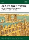 Ancient Siege Warfare: Persians, Greeks, Carthaginians and Romans 546-146 BC: Persians, Greeks, Carthaginians and Romans, 546-105 BC (Elite)