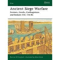 Ancient Siege Warfare: Persians, Greeks, Carthaginians and Romans 546-146 BC: Persians, Greeks, Carthaginians and Romans, 546-105 BC
