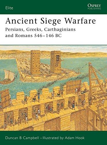 Read Online Ancient Siege Warfare: Persians, Greeks, Carthaginians and Romans 546–146 BC (Elite) pdf epub