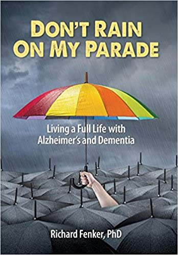 669a6d7d Don't Rain on My Parade: Living a Full Life with Alzheimer's and ...
