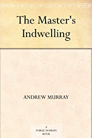 The Master's Indwelling (English Edit
