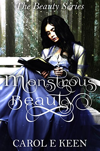 Monstrous Beauty: A Beauty and The Beast Retelling (The Beauty Series Book  2)