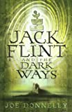 Jack Flint and the Dark Ways, Joe Donnelly, 1842555839
