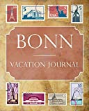 Bonn Vacation Journal: Blank Lined Bonn Travel Journal/Notebook/Diary Gift Idea for People Who Love to Travel