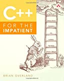 C++ for the Impatient, Overland, Brian, 0321888022