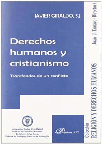 Derechos humanos y cristianismo/ Christianity and Human Rights: Transfondos De Un Conflicto/ Conflict Background by Javier Giraldo (2008-02-27)