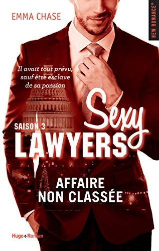 Sexy Lawyers Saison 3 Affaire non classée (NEW ROMANCE) (French Edition)