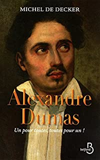Alexandre Dumas : un pour toutes, toutes pour un !, Decker, Michel de