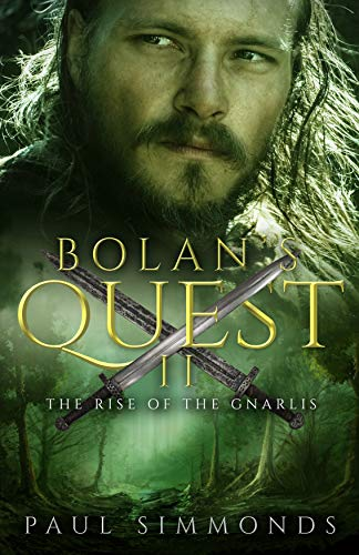 Bolan's Quest II: The Rise of the Gnarlis by [Simmonds, Paul]