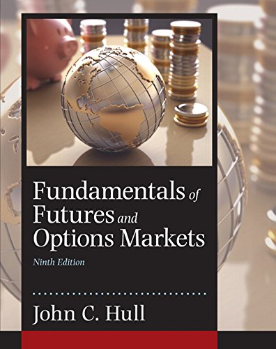 Fundamentals of Futures and Options Markets (9th Edition) by Pearson