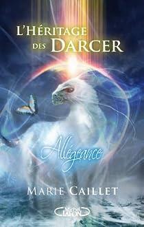 L'Héritage des Darcer, tome 2 : Allégeance par Caillet