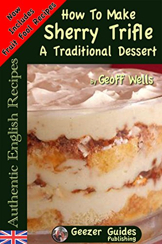 Vanilla Sherry (How To Make Sherry Trifle  and British Fools: Traditional English Desserts (Authentic English Recipes Book 2))