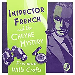 Inspector French and the Cheyne Mystery: An Inspector French Mystery