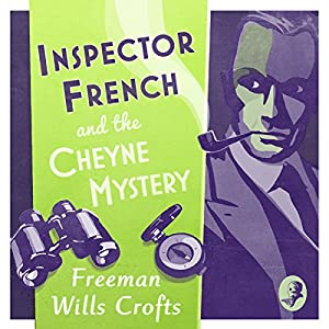 Inspector French and the Cheyne Mystery: An Inspector French Mystery Audiobook