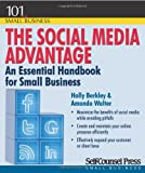 The Social Media Advantage: An Essential Handbook for Small Business (101 for Small Business Series)