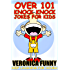 Over 101 Knock Knock Jokes For Kids: Keep Laughing for Hours!