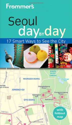 Frommer's Seoul Day by Day (Frommer's Day by Day - Pocket) (Best Attractions In California Adventure)