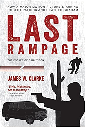 last rampage the escape of gary tison 2017