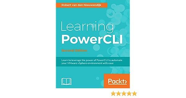 Amazon com: Learning PowerCLI - Second Edition eBook: Robert van den