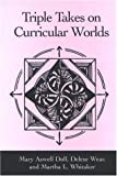 img - for Triple Takes on Curricular Worlds by Mary Aswell Doll (2006-07-03) book / textbook / text book