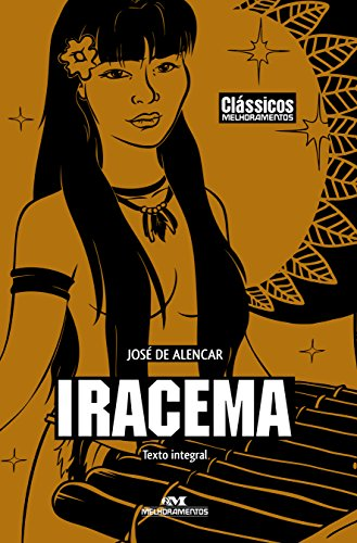 Iracema – Lenda do Ceará (Clássicos Melhoramentos)
