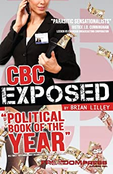 CBC Exposed by [Lilley, Brian]
