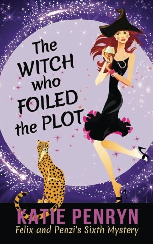 Download The Witch who Foiled the Plot: Felix and Penzi's Sixth Mystery (Mpenzi Munro Cozy Mysteries) (Volume 6) PDF