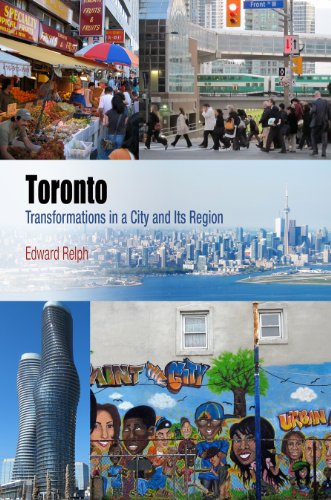 Toronto: Transformations in a City and Its Region (Metropolitan Portraits)
