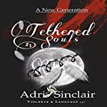 Tethered Souls #1: A New Generation | Adri Sinclair