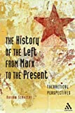 The History of the Left from Marx to the Present : Theoretical Perspectives, Schecter, Darrow and Schecter, 0826487580