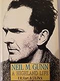 img - for Neil M. Gunn: A Highland Life book / textbook / text book