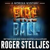 Fireball: McRyan Mystery Series, Book 8