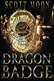 Dragon Badge, Scott Moon, 1475228740